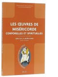 Les œuvres de Miséricorde: corporelles et...