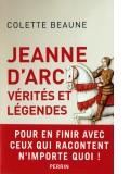 Jeanne d'Arc, vérités et légendes