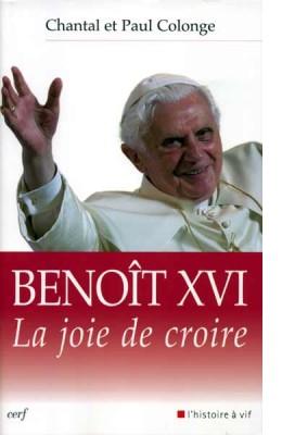 Benoît XVI, la joie de croire