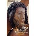 Jésus, contemplation   du mystère pascal