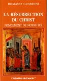 La résurrection du Christ fondement de notre foi