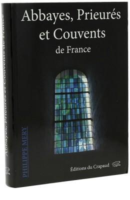Abbayes, Prieurés et Couvents de France