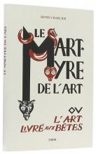 Le martyre de l'art ou l'art livré au bêtes