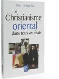 Le christianisme oriental —  dans tous ses états
