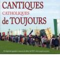Cantiques catholiques de toujours Vol. 1
