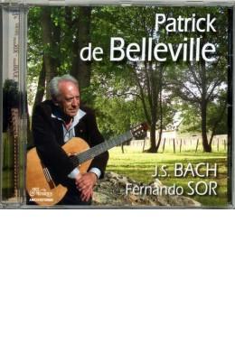 Patrick de Belleville joue J.-S. Bach & Fernando Sor
