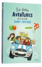 Les folles aventures de la famille Saint-Arthur (1)