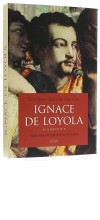 Ignace de Loyola - biographie