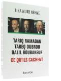 Tariq Ramadan, Tareq Oubrou, Dalil Boubakeur....