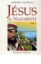 Jésus de Nazareth T. I