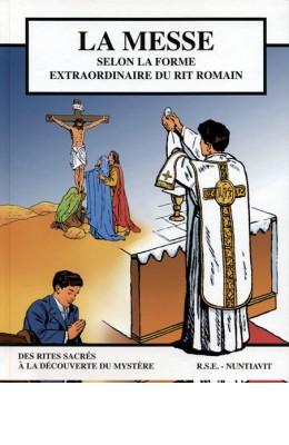 La Messe selon la Forme extraordinaire du rite romain