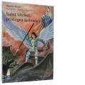 Saint Michel, protégez la France