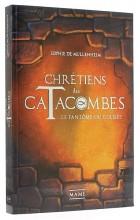 Chrétiens des catacombes 1