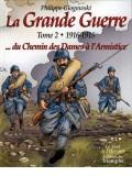 La Grande Guerre : 1916-1918