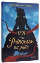 1791 une princesse en fuite