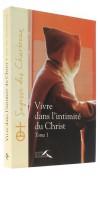 Vivre dans l'intimité   du Christ (1)