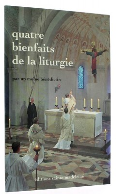 Quatre bienfaits de la liturgie