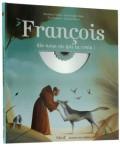 François dis-nous en qui tu crois! (Livre et CD)