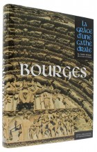 Bourges la grâce d'une cathédrale