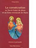 La consécration au Sacré-Cœur et au Cœur...