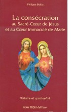 La consécration au Sacré-Cœur et au Cœur Immaculé de Marie