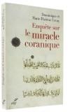 Enquête sur —  le miracle coranique