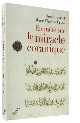 Enquête sur   le miracle coranique