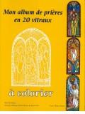 Mon album de prières en 20 vitraux
