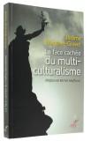 La face cachée —  du multiculturalisme