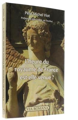 L'heure du royaume   de France est-elle venue?