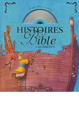 Les plus belles histoires de la Bible racontées
