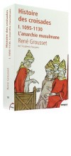 Histoire des croisades I
