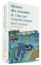 Histoire des croisades III