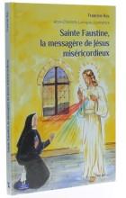 Sainte Faustine, la messagère de Jésus miséricordieux