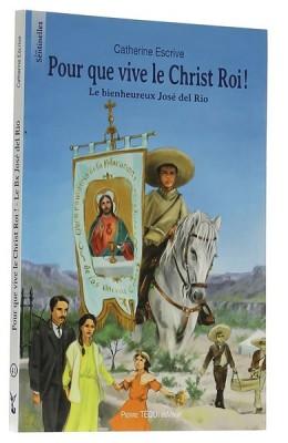 Pour que vive le Christ Roi !