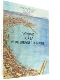 Voyages sur —  la Méditerranée romaine