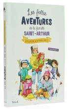 Les folles aventures de la famille Saint-Arthur (4)