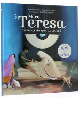 Mère Teresa dis-nous en qui tu crois! (Livre et CD)