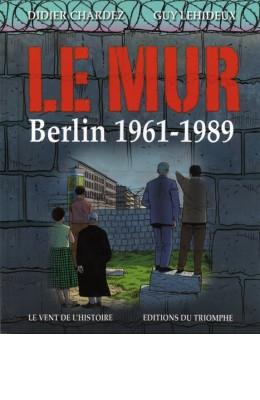 Le mur : Berlin, 1961-1989