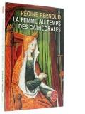 La femme au temps —  des cathédrales