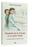 Elisabeth de la Trinité —  et sa soeur Guite