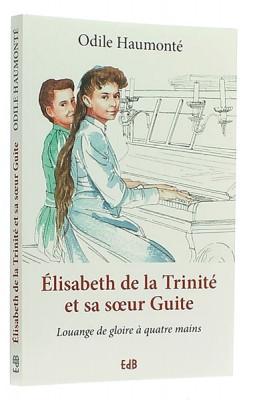 Elisabeth de la Trinité   et sa soeur Guite