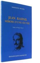 Jean Raspail : Miroir d'une œuvre