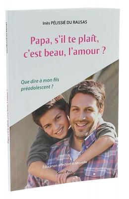 Papa, s'il te plait, c'est beau, l'amour?