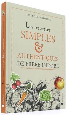 Les recettes simples & authentiques de Frère Isidore