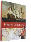 Pirates, corsaires, —  flibustiers et autres...