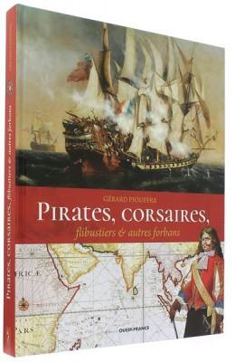 Pirates, corsaires,   flibustiers et autres forbans