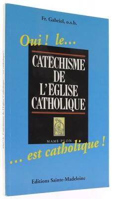 Oui le… Catéchisme de l'Eglise catholique… est catholique!