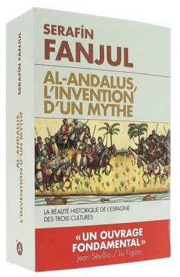 Al-Andalous,   l'invention d'un mythe