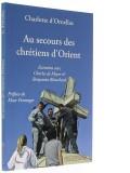 Au secours des —  chrétiens d'Orient